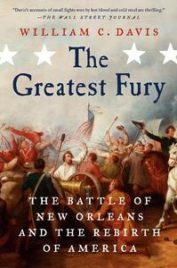 The Greatest Fury: The Battle of New Orleans and the Rebirth of America [Paperback]